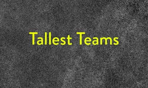 Tallest teams